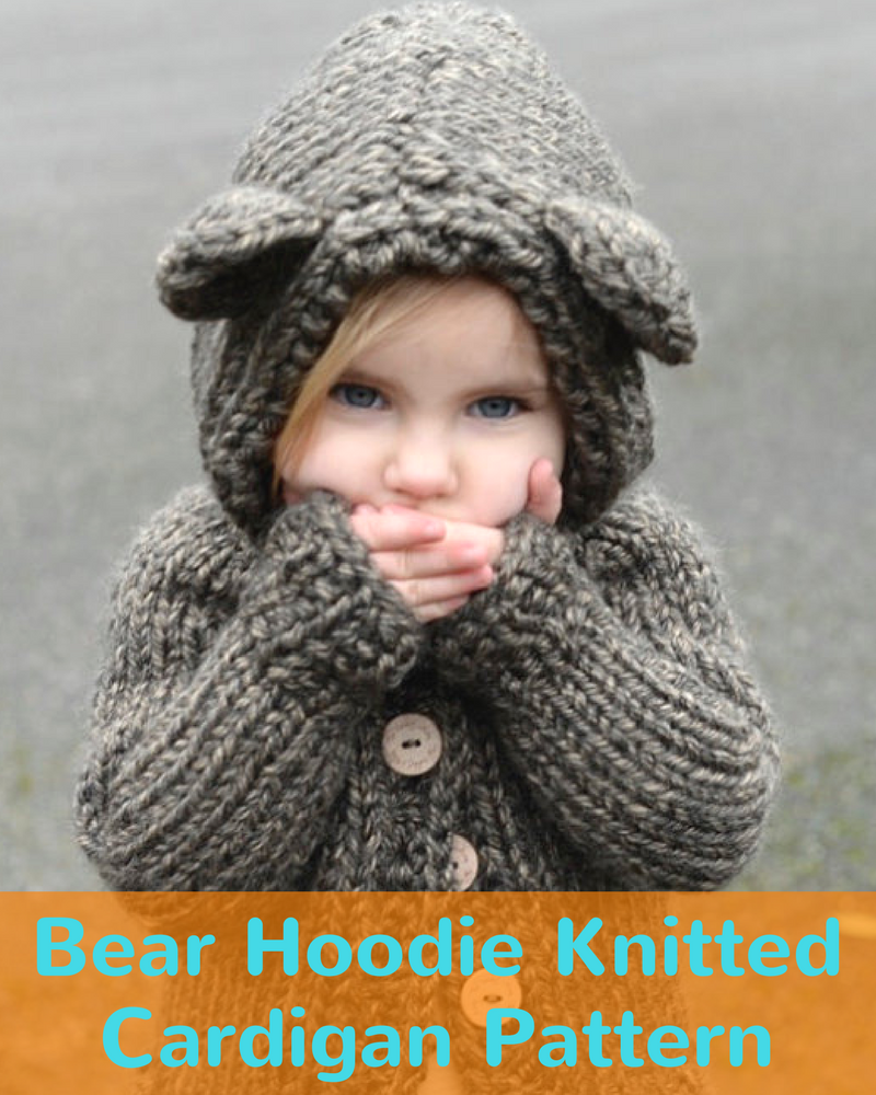 Bear Hood Sweater Knitting Pattern Kids To Adult Sizes - Knitting News d34f243c46c0
