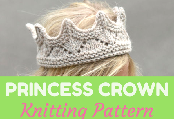 Princess Crown Knitting Pattern Feat Knitting News