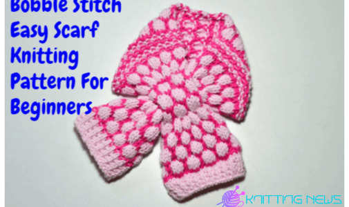 Bobble Stitch Easy Scarf Knitting Pattern For Beginner Knitters