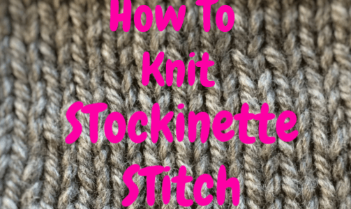 How To Knit Stockinette Stitch Tutorial