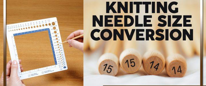 Knitting Needle Size Conversion